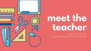 "1st-5th Wharton ""Meet the Teacher\Conozca Los Maestros"" @ Wharton Dual Language Academy PK-8"